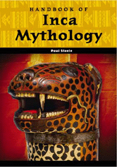 World Mythology: Handbook of Inca Mythology