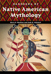 World Mythology: Handbook of Native American Mythology