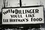 Roadhouse sign in Indiana welcoming John Dillinger, 1933 (b/w photo)