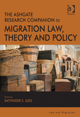 The Ashgate Research Companion to Migration Law, Theory and Policy by Satvinder S. Juss (Editor)