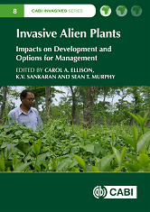 CABI Invasives Series: Invasive Alien Plants: Impacts on Development and options for Management