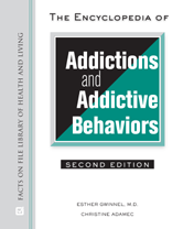 The Encyclopedia of Addictions and Addictive Behaviors by Esther Gwinnel, Christine Adamec