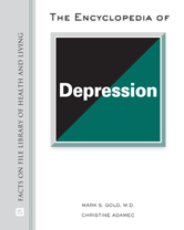 The Encyclopedia of Depression by Mark S. Gold, Christine Adamec