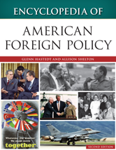 Encyclopedia of American Foreign Policy by Glenn Hastedt and Allison Shelton