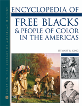 Encyclopedia of Free Blacks and People of Color in the Americas by Stewart R. King