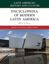 Latin American History and Culture: Encyclopedia of Modern Latin America (1900 to the Present) by Thomas M. Leonard