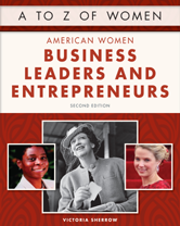A to Z of Women: American Women Business Leaders and Entrepreneurs by Victoria Sherrow