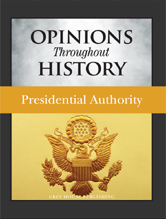Opinions Throughout History: Opinions Throughout History: Presidential Authority