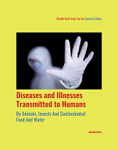Health Reference Series: Diseases and Illnesses Transmitted to Humans from Animals and Insects and Contaminated Food and Water