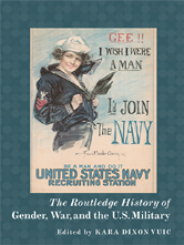Routledge Histories: The Routledge History of Gender, War, and the U.S. Military