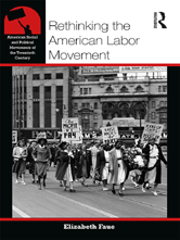 American Social and Political Movements of the 20th Century: Rethinking the American Labor Movement