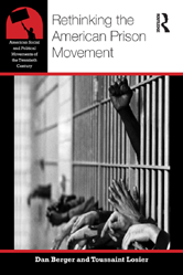 American Social and Political Movements of the 20th Century: Rethinking the American Prison Movement by Dan Berger, Toussaint Losier