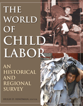 The World of Child Labor : An Historical and Regional Survey