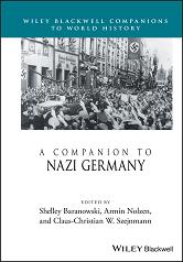 Wiley Blackwell Companions to World History: A Companion to Nazi Germany